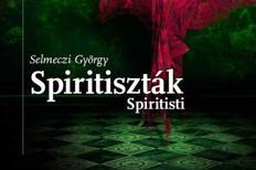 György Selmeczi: Spiritisti